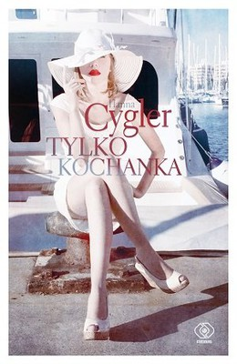 Hanna Cygler - Tylko kochanka