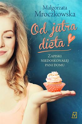 Małgorzata Mroczkowska - Od jutra dieta
