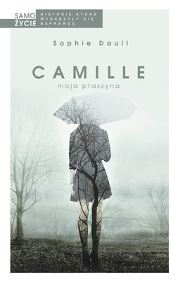 Sophie Daull - Camille, moja ptaszyna / Sophie Daull - Camille, mon envolée