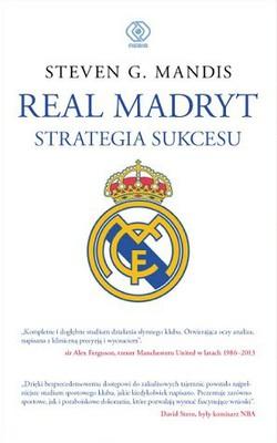 Steven G. Mandis - Real Madryt. Strategia sukcesu