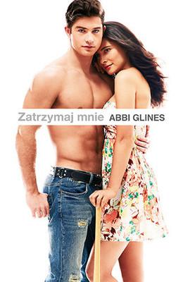 Abbi Glines - Zatrzymaj mnie / Abbi Glines - Sometimes It Lasts