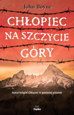 John Boyne - Chłopiec na szczycie góry / John Boyne - The Boy At The Top Of The Mountain