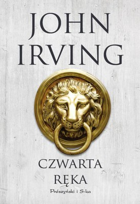 John Irving - Czwarta ręka / John Irving - The Fourth Hand