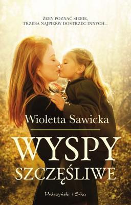 Wioletta Sawicka - Wyspy szczęśliwe