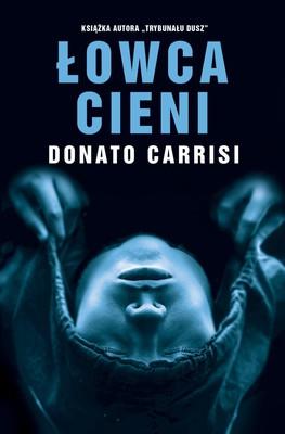 Donato Carrisi - Łowca cieni / Donato Carrisi - Il cacciatore del buio