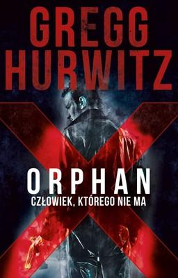 Gregg Hurwitz - Orphan X. Człowiek, którego nie ma / Gregg Hurwitz - Orphan X
