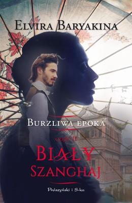 Elvira Baryakina - Burzliwa epoka. Część 3. Biały Szanghaj