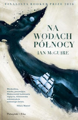 Ian McGuire - Na Wodach Północy / Ian McGuire - The North Water