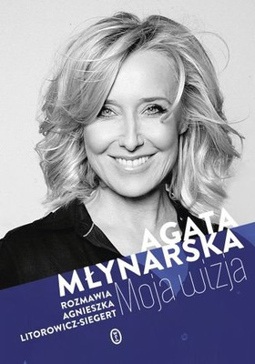 Agata Młynarska, Agnieszka Litorowicz-Siegert - Moja wizja