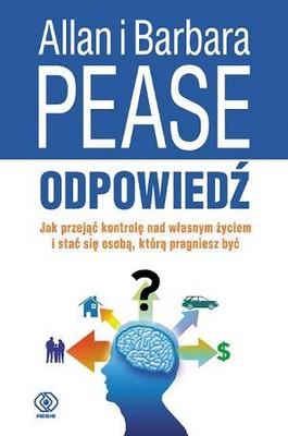 Allan Pease, Barbara Pease - Odpowiedź. Jak przejąć kontrolę nad własnym życiem i stać się osobą, którą pragniemy być