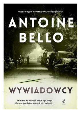 Antoine Bello - Wywiadowcy / Antoine Bello - Les Eclaireurs