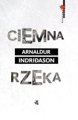 Arnaldur Indriðason - Ciemna rzeka