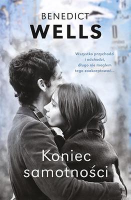 Benedict Wells - Koniec samotności / Benedict Wells - Vom Ende Der Einsamkeit