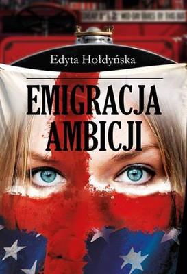 Edyta Hołdyńska - Emigracja ambicji