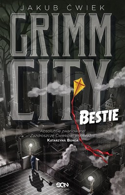 Jakub Ćwiek - Grimm City. Tom 2. Bestie!