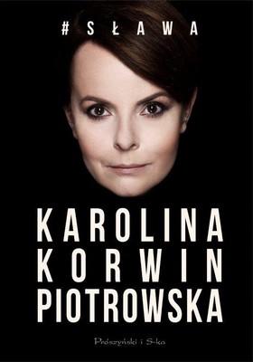 Karolina Korwin Piotrowska - #Sława