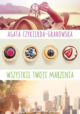 Agata Czykierda-Grabowska - Wszystkie twoje marzenia