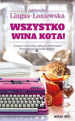 Agnieszka Lingas-Łoniewska - Wszystko wina kota!