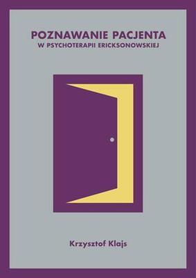 Krzysztof Klajs - Poznawanie pacjenta w psychoterapii ericksonowskiej