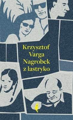 Krzysztof Varga - Nagrobek z lastryko