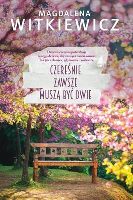 Magdalena Witkiewicz - Czereśnie zawsze muszą być dwie