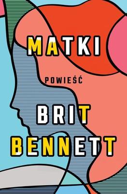 Brit Bennett - Matki