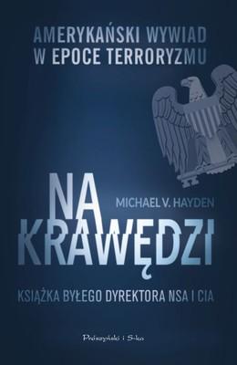 Michael V. Hayden - Na krawędzi. Amerykański wywiad w epoce terroryzmu