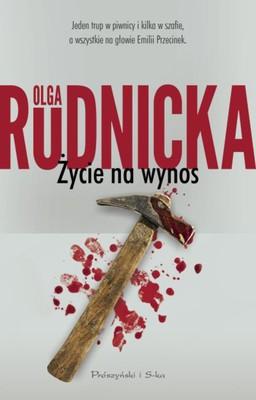 Olga Rudnicka - Życie na wynos