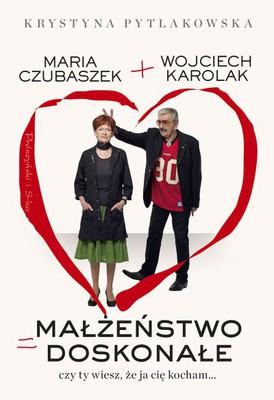 Wojciech Karolak, Krystyna Pytlakowska - Małżeństwo doskonałe. Czy ty wiesz, że ja cię kocham