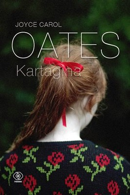 Joyce Carol Oates - Kartagina