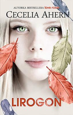 Cecelia Ahern - Lirogon / Cecelia Ahern - Lyrebird