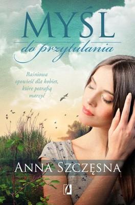Anna Szczęsna - Myśl do przytulania