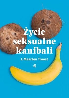 J. Maarten Troost - Życie seksualne kanibali