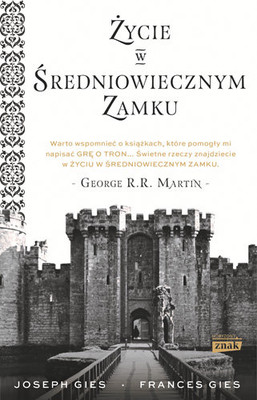 Frances Gies, Joseph Gies - Życie w średniowiecznym zamku