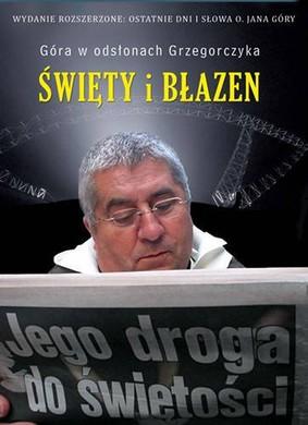 Jan Grzegorczyk - Święty i błazen