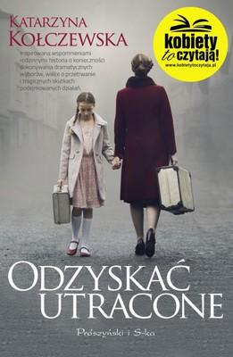Katarzyna Kołczewska - Odzyskać utracone