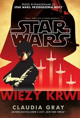 Claudia Gray - Star Wars. Więzy krwi