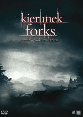 Kierunek Forks / Destination Forks: The real world of Twilight