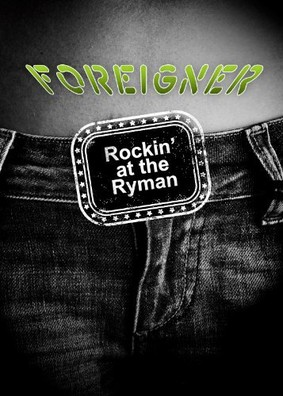 Foreigner - Rockin' at the Rayman