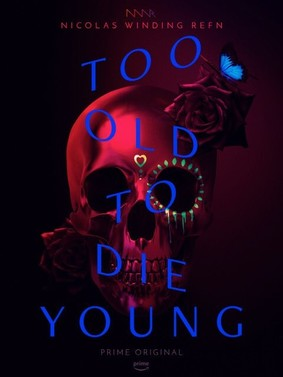 Too Old To Die Young - sezon 1 / Too Old To Die Young - season 1