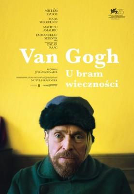 Van Gogh. U bram wieczności / At Eternity's Gate