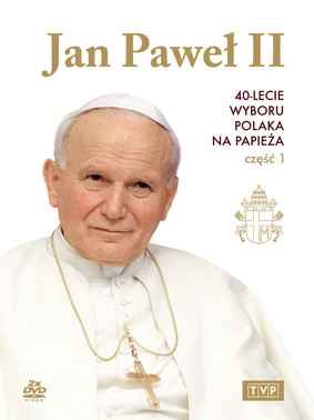 Jan Paweł II. 40 - lecie wyboru Polaka na Papieża. Część I