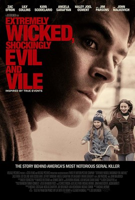 Podły, okrutny, zły / Extremely Wicked, Shockingly Evil and Vile