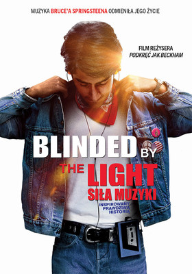 Blinded by the Light. Siła muzyki / Blinded by the Light
