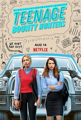 Nastoletnie łowczynie nagród - sezon 1 / Teenage Bounty Hunters - season 1