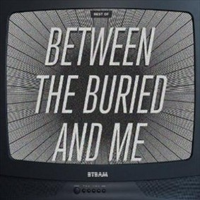 Between The Buried And Me - The Best Of