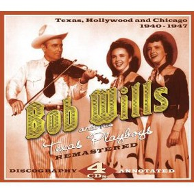 Bob Wills - Texas, Hollywood And Chicago 1940-1947