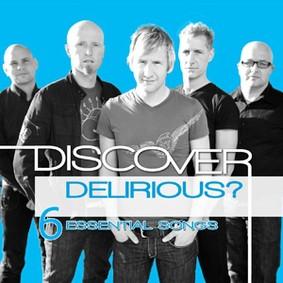 Delirious? - Discover: Delirious?