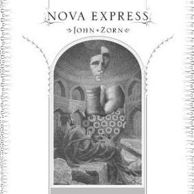John Zorn - Zorn: Nova Express