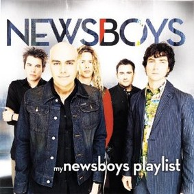 Newsboys - My Newsboys Playlist